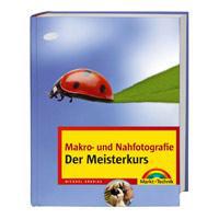 Makro- und Nahfotografie - Der Meisterkurs